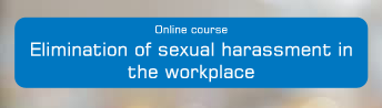 Online course – Elimination of sexual harassment in the workplace